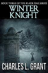 Black Oak 3: Winter Knight Kindle Edition