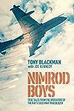 Nimrod Boys: True Tales from the Operators of the RAF's Cold War Trailblazer