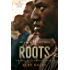 Roots: The Enhanced Edition: The Saga of an American Family