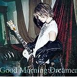Good Morning Dreamer [プレス限定盤A]