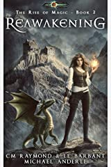 Reawakening: Age Of Magic (The Rise of Magic Book 2) Kindle Edition