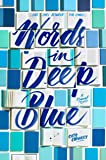 Words in Deep Blue
