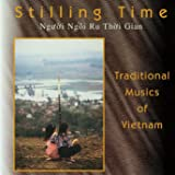 Stilling Time - Traditional Musics of Vietnam