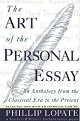 The Art of the Personal Essay: An Anthology from the Classical Era to the Present Paperback