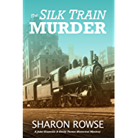 The Silk Train Murder: A John Granville & Emily Turner Historical Mystery (John Granville & Emily Turner Mystery Series Book 1)