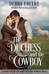 The Duchess and the Cowboy: A Denim and Lace Victorian Western Romance Kindle Edition
