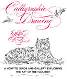 Calligraphic Drawing:A how-to guide and gallery exploring the art of the flourish