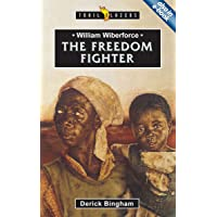 William Wilberforce: The Freedom Fighter (Trail Blazers)