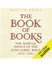 The Book of Books: The Radical Impact of the King James Bible, 1611-2011
