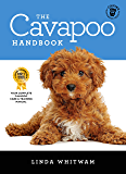The Cavapoo Handbook: The Essential Guide for New & Prospective Cavapoo Owners (Canine Handbooks Book 14)