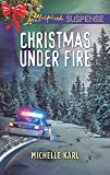 Christmas Under Fire (Mountie Brotherhood)