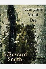 Everyone Must Die Kindle Edition