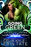 Going Green : Celestial Mates (Science Fiction Alien Romance) (Vialea Book 2)