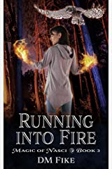 Running into Fire: An Urban Fantasy Adventure (Magic of Nasci Book 3) Kindle Edition