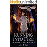 Running into Fire: An Urban Fantasy Adventure (Magic of Nasci Book 3)
