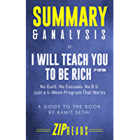 Summary & Analysis of I Will Teach You to Be Rich, Second Edition: No Guilt. No Excuses. No BS. Just a 6-Week Program That Works   A Guide to the Book by Ramit Sethi (English Edition)