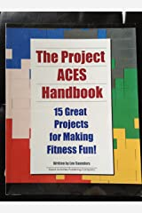 The Project Aces Handbook: 15 Great Projects For Making Fitness Fun Paperback