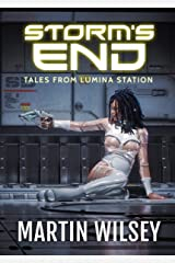 STORMS END: Tales From Lumina Station Kindle Edition