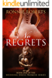 No Regrets (The Wedding Dress Promise Series Book 1) (English Edition)