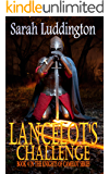 Lancelot's Challenge (The Knights Of Camelot Book 4)
