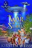 War of the Squirrels: A Doyle Cozy Mystery (A Wits' End Cozy Mystery Book 4)