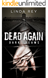 Dead Again: Dark Dreams: (The Dead Again Series, Book 1)