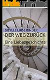 Der Weg zurück: Eine Liebesgeschichte (German Edition)
