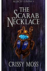 The Scarab Necklace: Illicit Gains Book 4 Kindle Edition