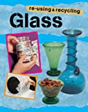 Glass (Re-using and Recycling)