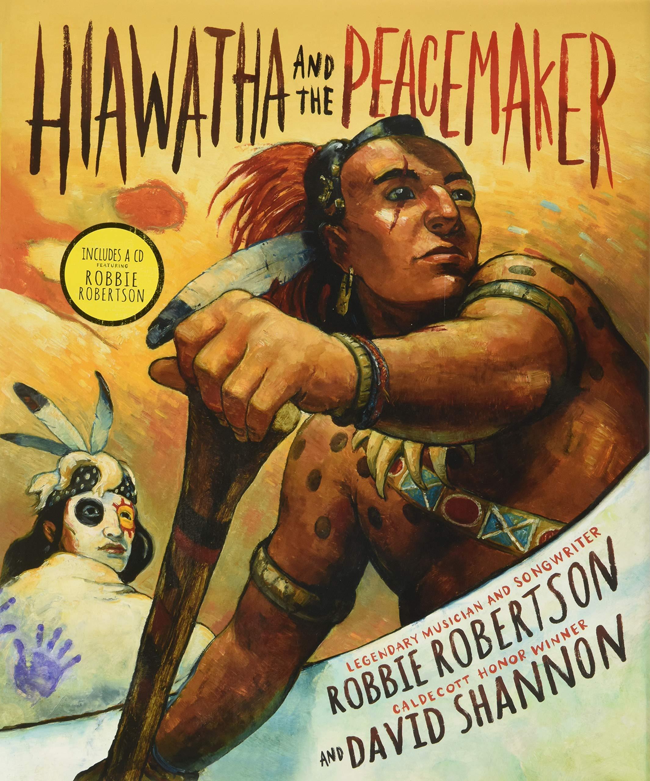 Hiawatha and the Peacemaker: Robertson, Robbie, Shannon, David:  9781419712203: Amazon.com: Books