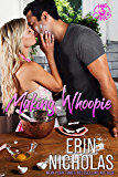 Making Whoopie (a Marriage of Convenience Small Town Rom Com) (Hot Cakes Book 3)