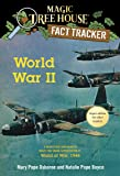World War II: A Nonfiction Companion to Magic Tree House Super Edition #1: World at War, 1944 (Magic Tree House (R) Fact…