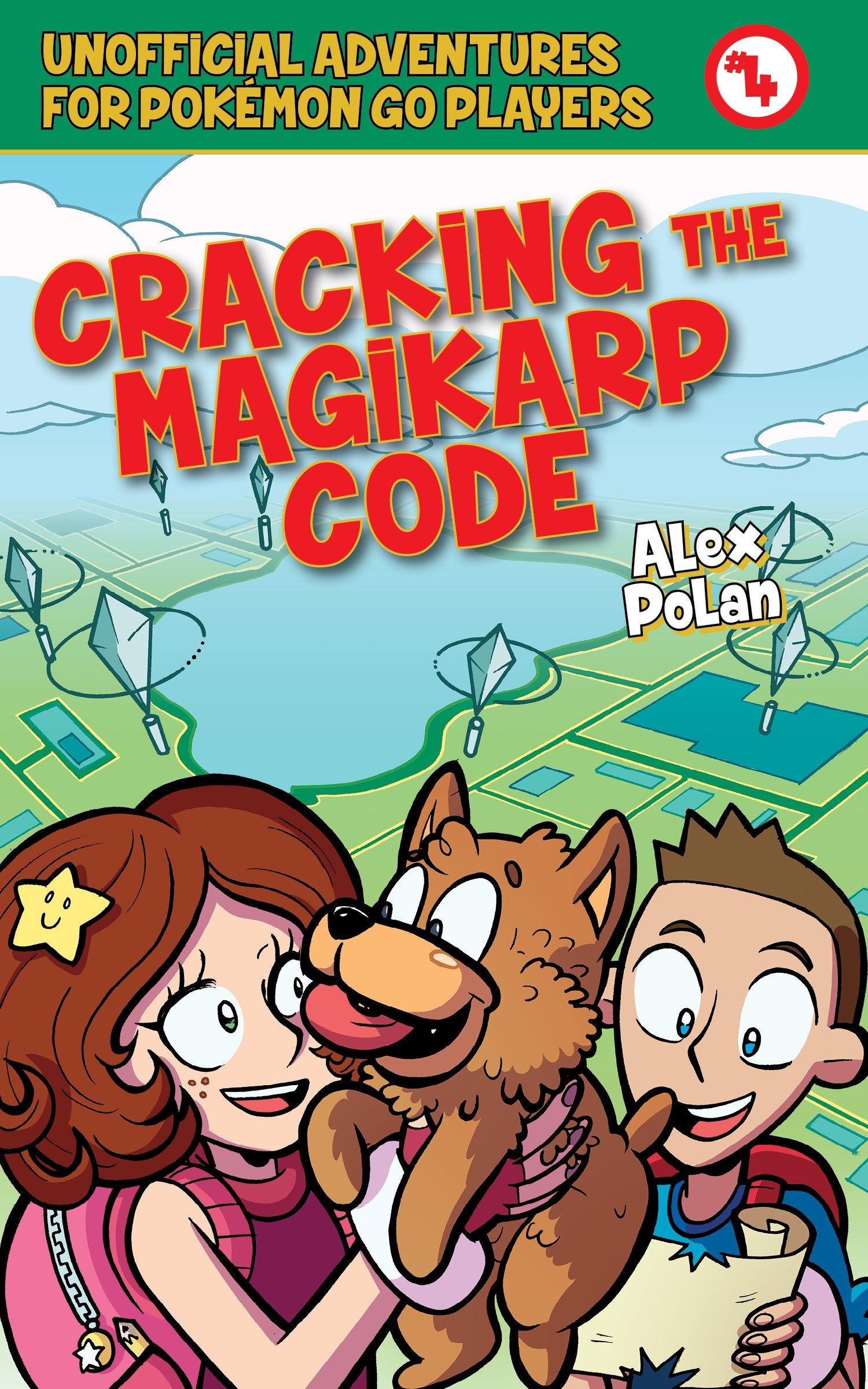 Cracking the Magikarp Code: Unofficial Adventures for Pokémon GO Players, Book Four pdf
