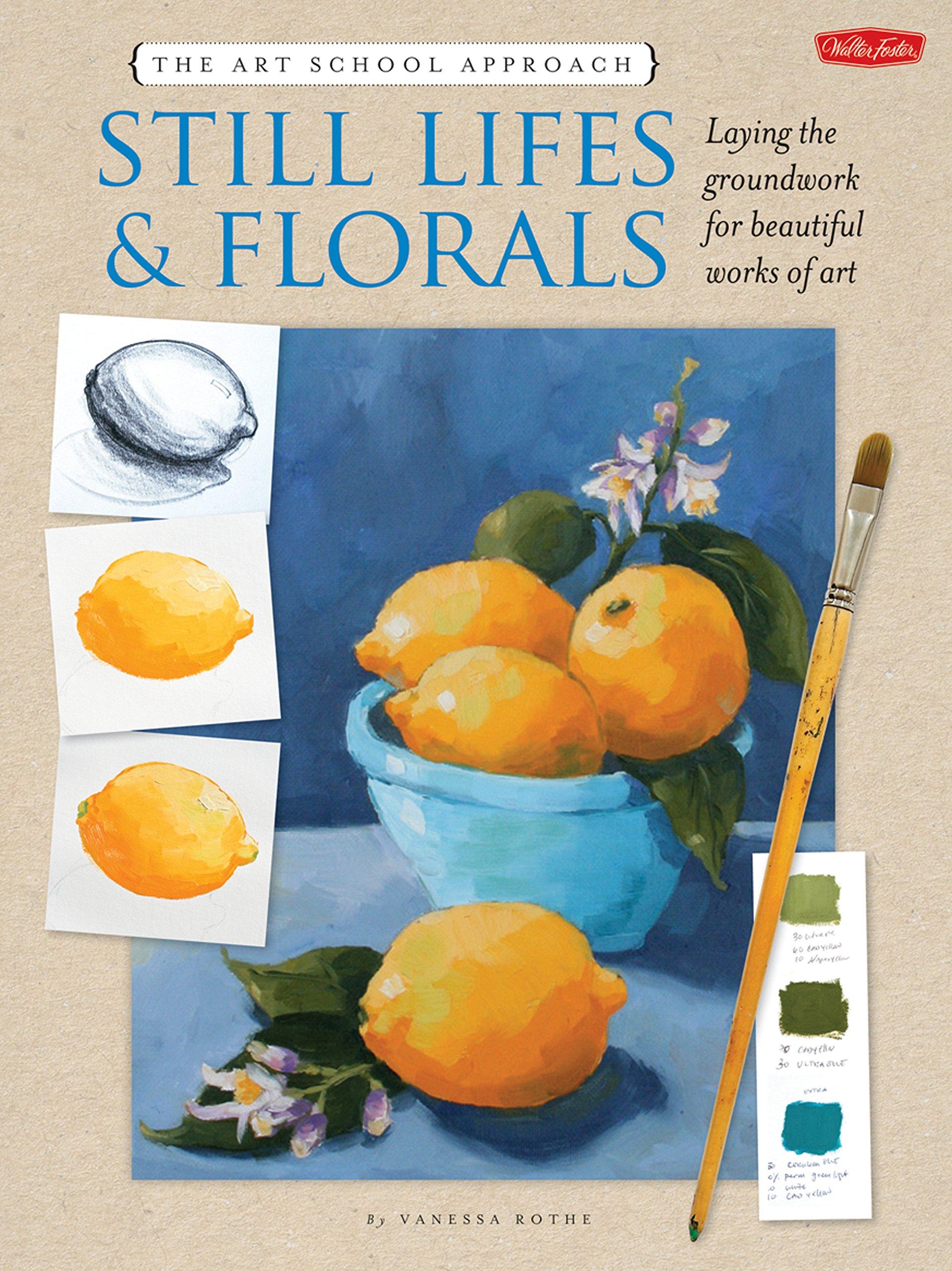 Read Online The Art School Approach: Still Lifes & Florals pdf