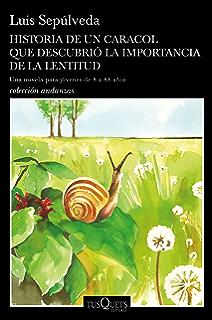 Historia de un caracol que descubrió la importancia de la lentitud (Volumen independiente)