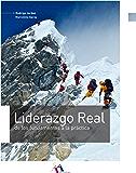 Liderazgo Real: De los fundamentos a la práctica (Spanish Edition)