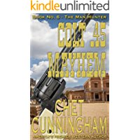 Colt .45 Mayhem (Man Hunter Book 6)