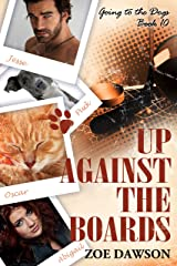 Up Against the Boards (Going to the Dogs Book 10) Kindle Edition