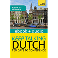 Keep Talking Dutch Audio Course - Ten Days to Confidence: Audio eBook