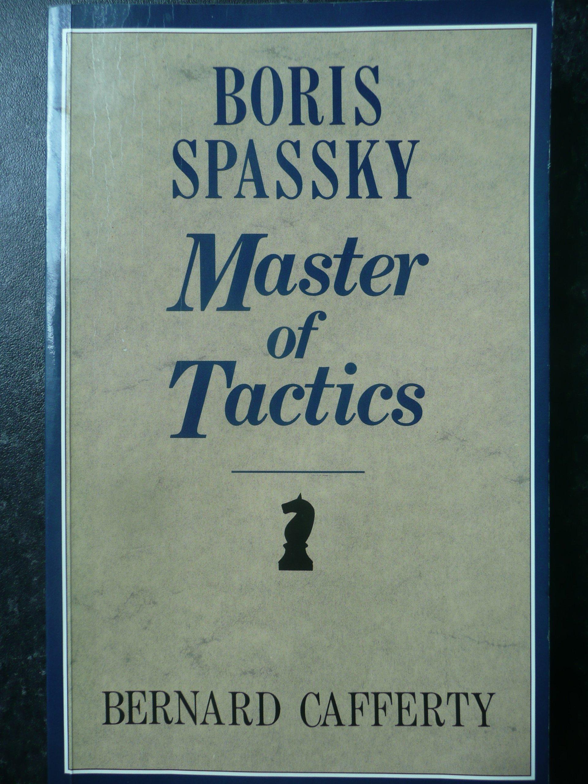 Boris Spassky, Master of Tactics (Batsford Art & Craft Books)