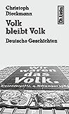Volk bleibt Volk: Deutsche Geschichten (Literarische Publizistik) (German Edition)