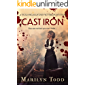 Cast Iron: You can run but you can't hide... (Julia McAllister Victorian Mysteries Book 2)