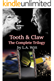 Tooth & Claw: The Complete Trilogy