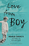 Love from Boy: Roald Dahl's Letters to his Mother (English Edition)
