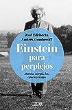 Einstein para perplejos: Materia, energía, luz, espacio y tiempo (Ciencia)