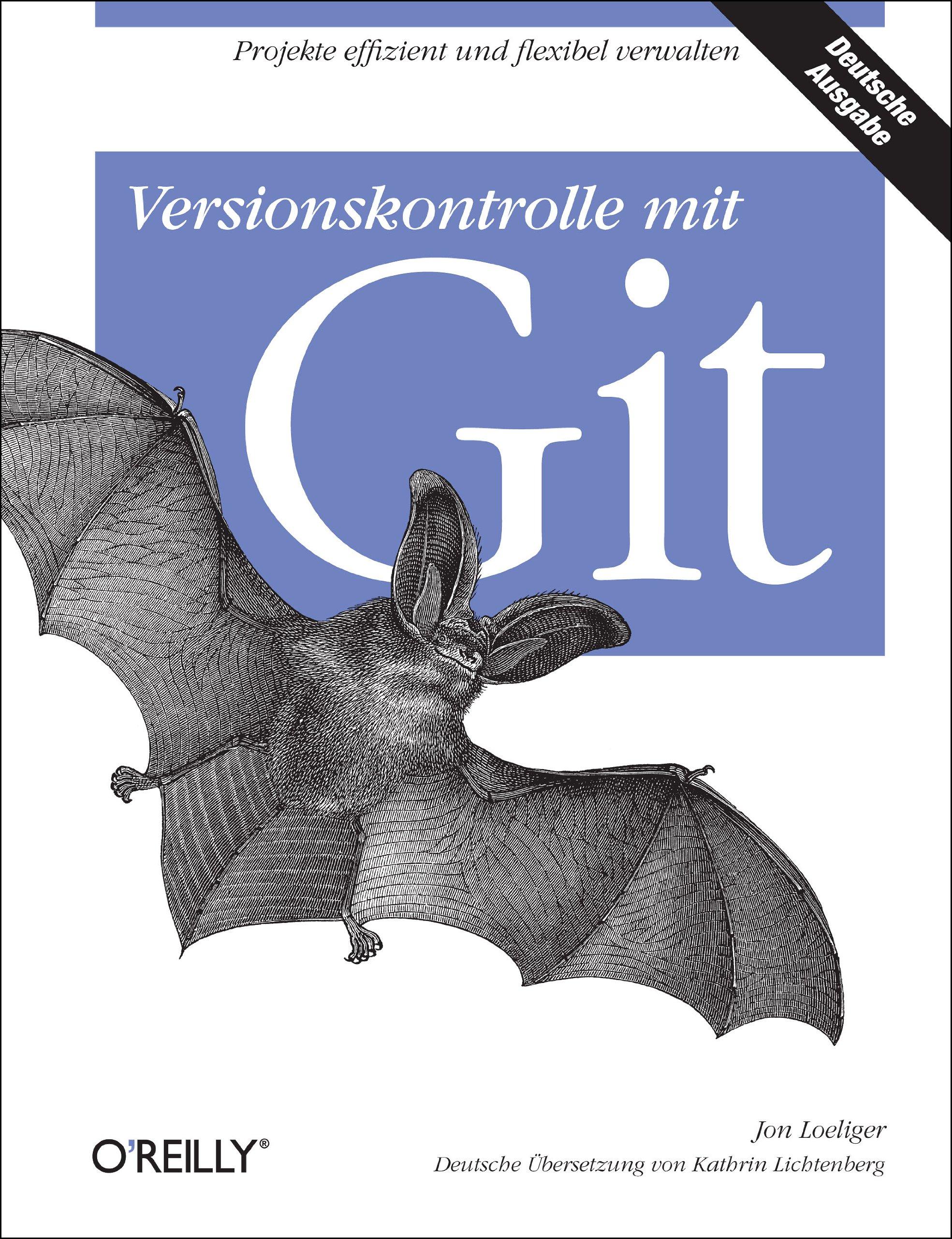 Versionskontrolle mit Git Gebundenes Buch – 1. Dezember 2009 Jon Loeliger 389721945X Informatik EDV / Informatik