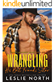 Wrangling His Best Friend's Sister (Beckett Brothers Book 1)