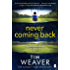 Never Coming Back: The gripping Richard & Judy thriller from the bestselling author of No One Home (David Raker Series Book 4)