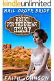 Mail Order Bride: Bride for the Indian Heart: Clean and Wholesome Western Historical Romance (Brave Brides for Kind Hearted Indians Book 2)