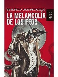 La melancolia de los feos (Spanish Edition)